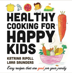 Healthy Cooking For Happy Kids